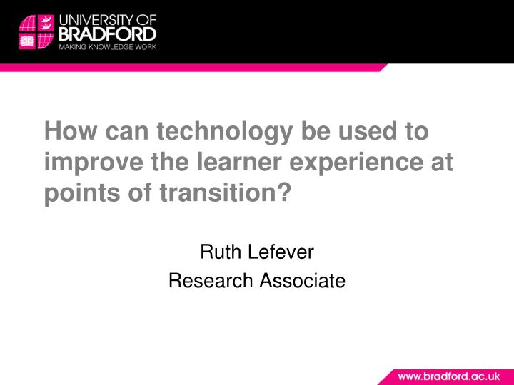 How can technology be used to improve the learner experience at points of transition