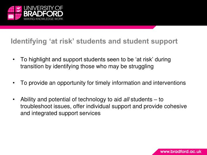 Identifying 'at risk' students and student support