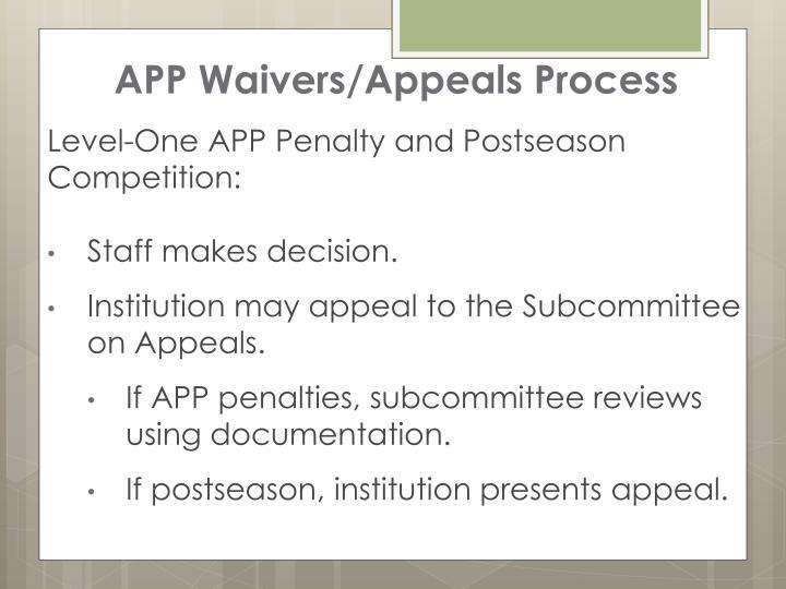 APP Waivers/Appeals Process
