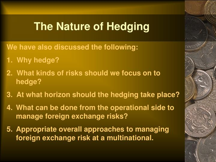 The Nature of Hedging