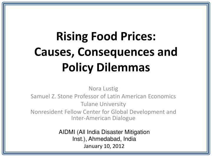 rising food prices causes consequences and policy dilemmas n.