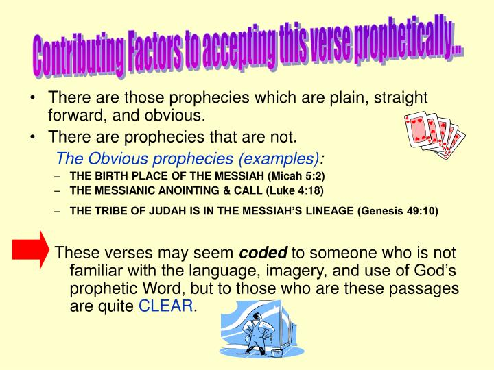 Contributing Factors to accepting this verse prophetically...