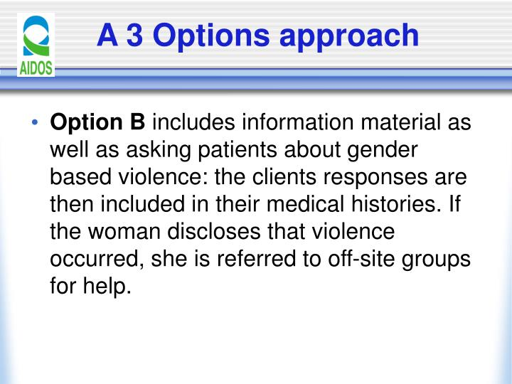 A 3 Options approach