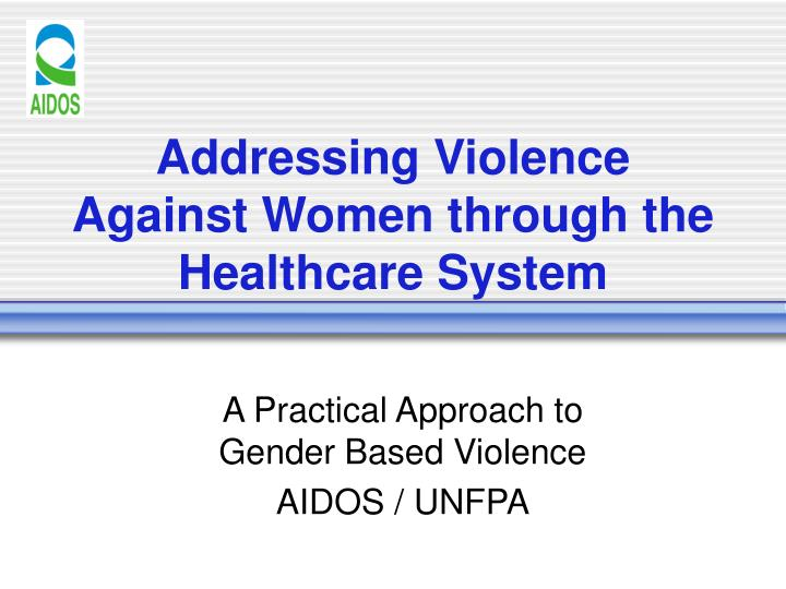 Addressing violence against women through the healthcare system