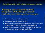 complimentarity with other commission services1