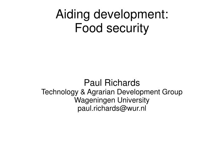paul richards technology agrarian development group wageningen university paul richards@wur nl n.