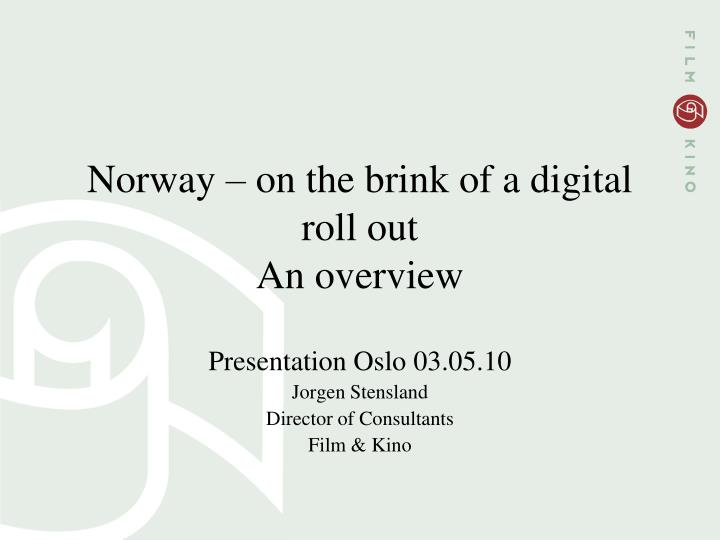 norway on the brink of a digital roll out an overview n.