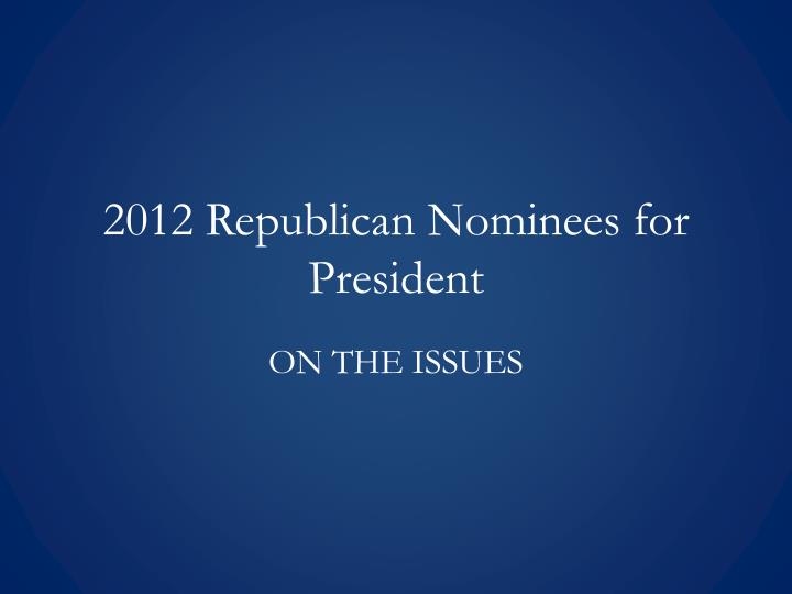 2012 republican nominees for president n.