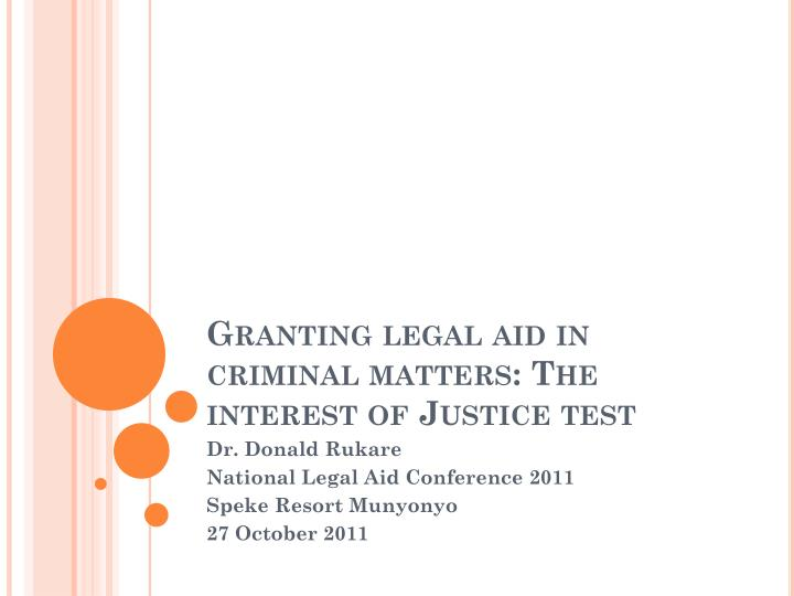 Granting legal aid in criminal matters the interest of justice test