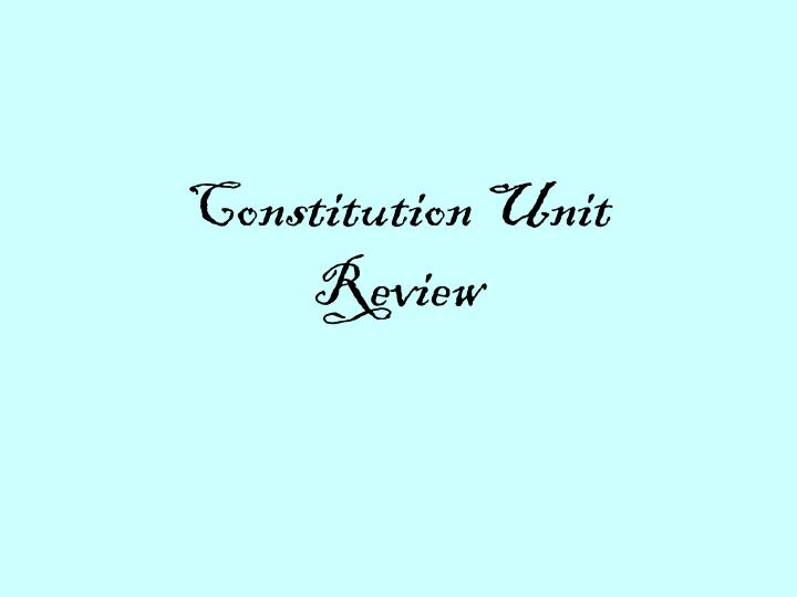 constitution unit review n.
