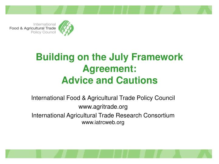 building on the july framework agreement advice and cautions n.