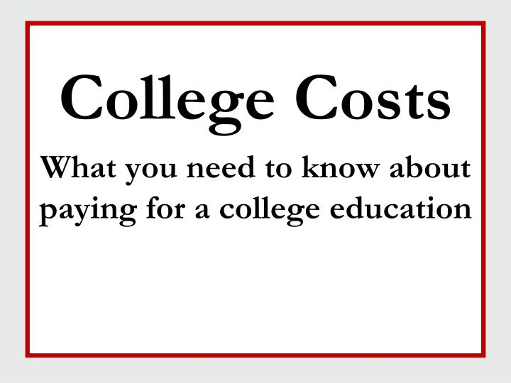 college costs what you need to know about paying for a college education n.