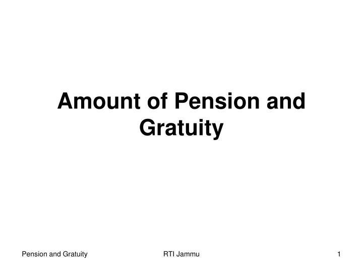 amount of pension and gratuity n.