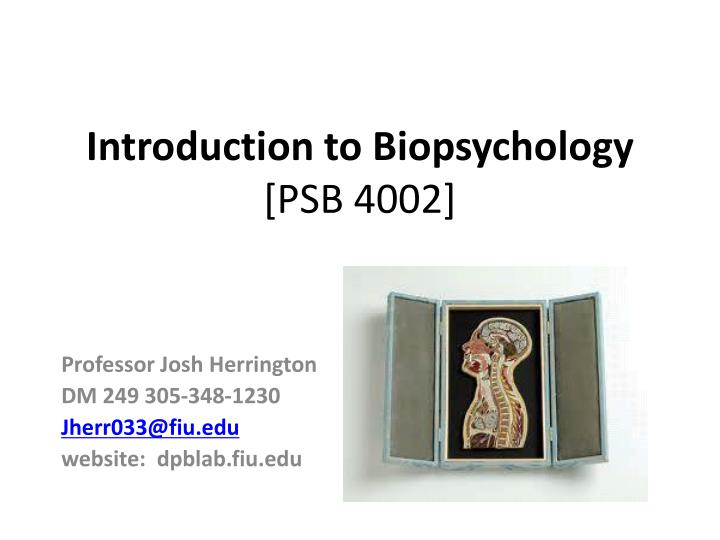introduction to biopsychology psb 4002 n.