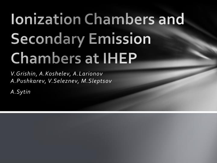 ionization chambers and secondary emission chambers at ihep n.