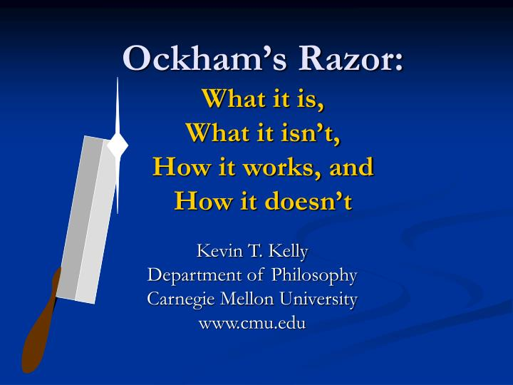 ockham s razor what it is what it isn t how it works and how it doesn t n.