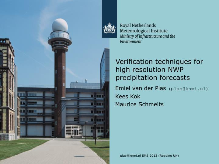 verification techniques for high resolution nwp precipitation forecasts n.