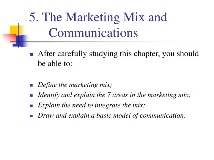 5 the marketing mix and communications