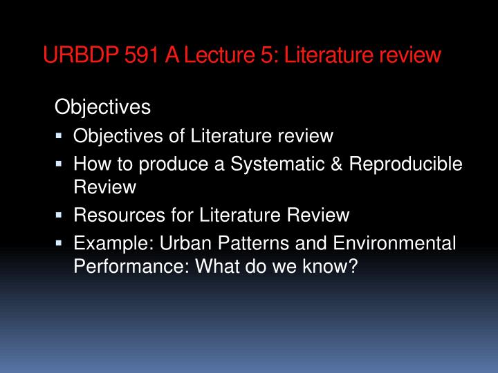urbdp 591 a lecture 5 literature review n.