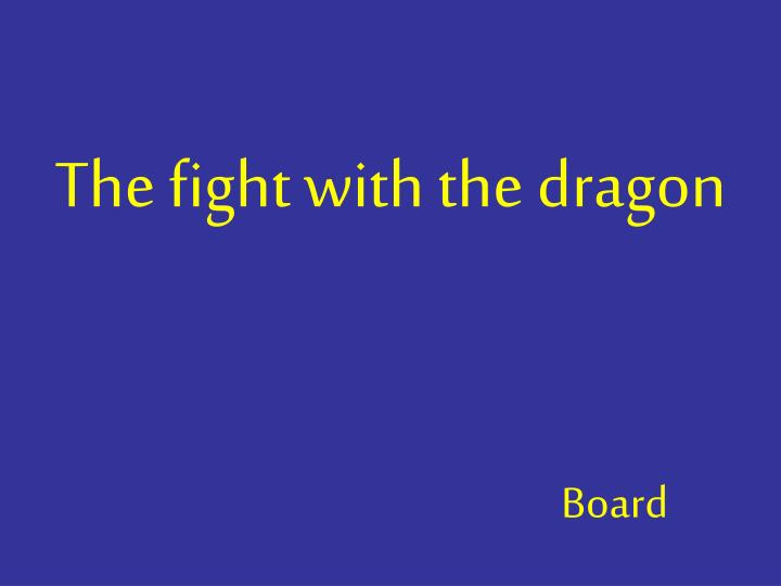 The fight with the dragon