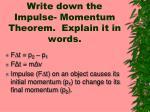 write down the impulse momentum theorem explain it in words