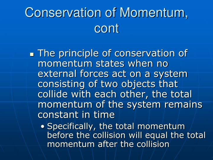 Conservation of Momentum, cont