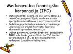 me unarodna finansijska korporacija ifc