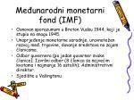 me unarodni monetarni fond imf