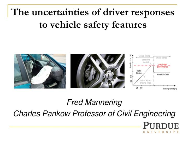 the uncertainties of driver responses to vehicle safety features n.