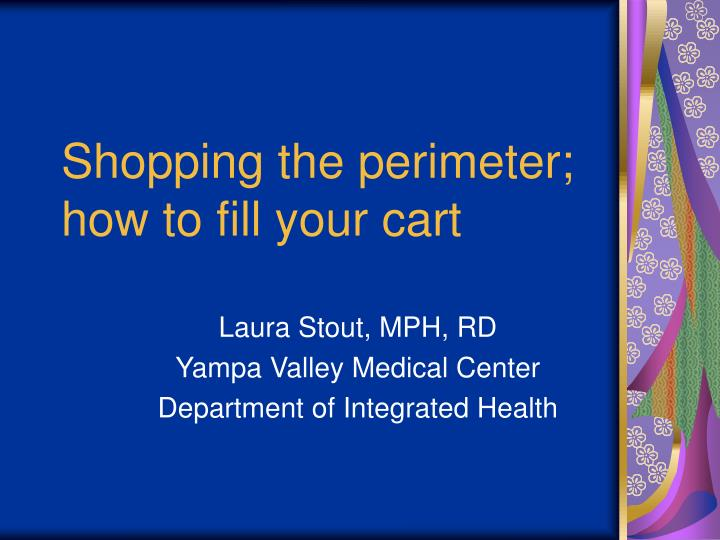 shopping the perimeter how to fill your cart n.