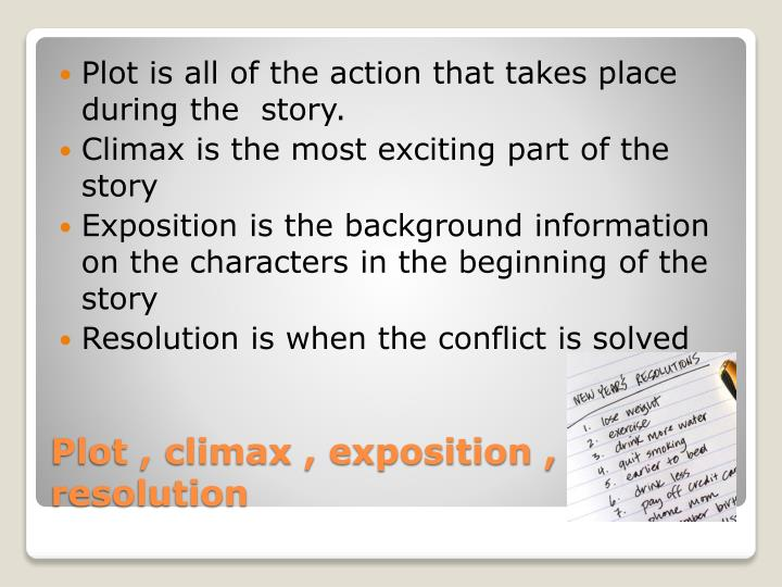 Plot is all of the action that takes place during the  story.