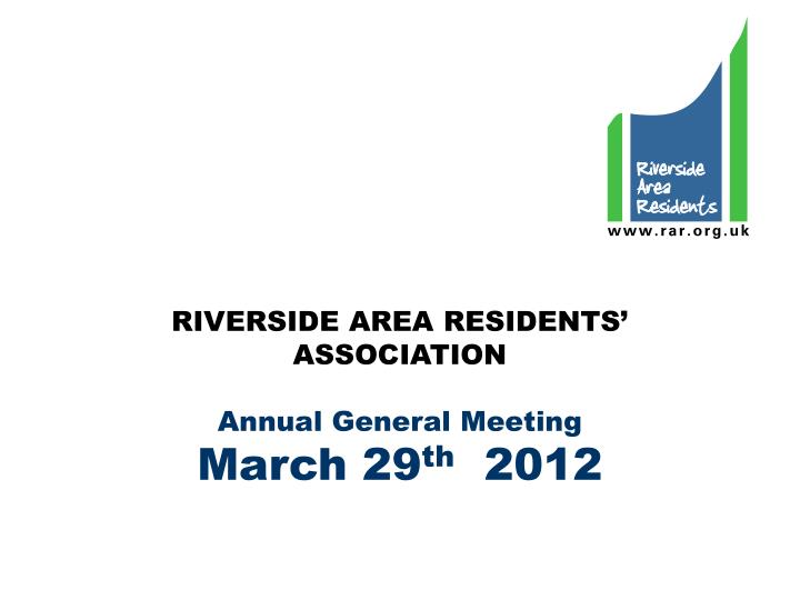 riverside area residents association annual general meeting march 29 th 2012 n.