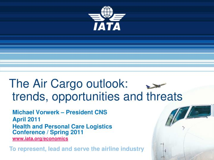 the air cargo outlook trends opportunities and threats n.