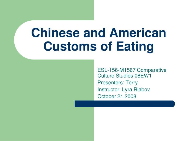 PPT - Chinese and American Customs of Eating PowerPoint