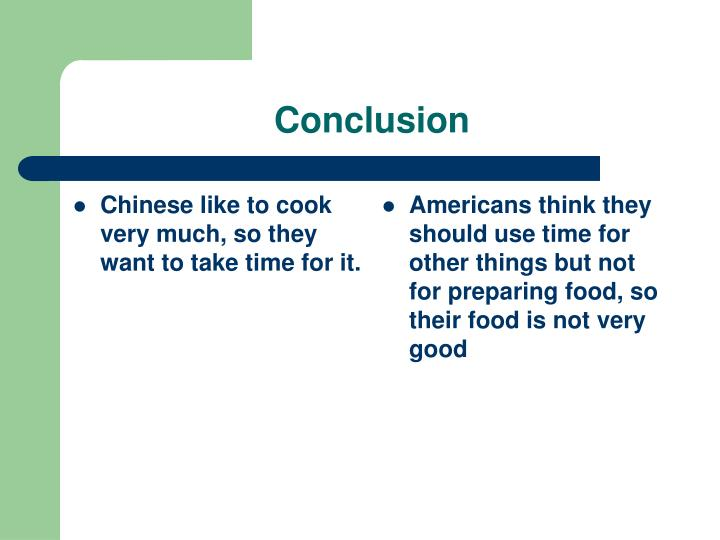 Chinese like to cook very much, so they want to take time for it.