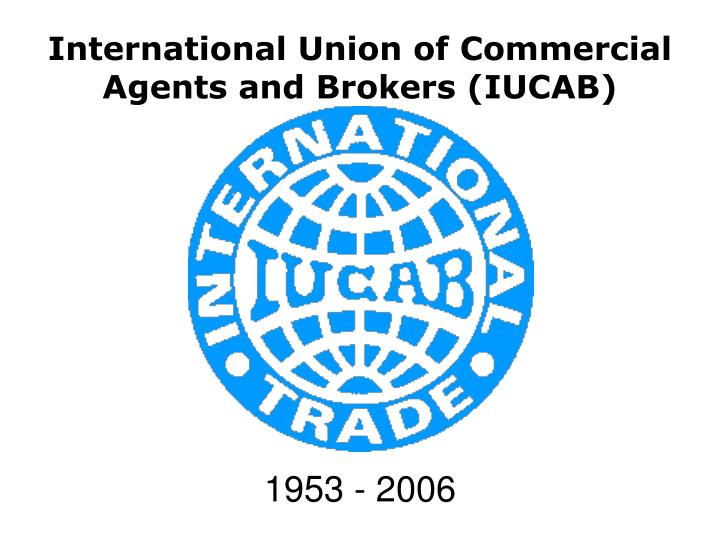 international union of commercial agents and brokers iucab n.