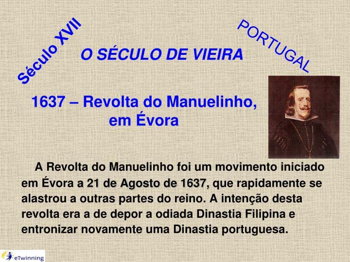 1637 – Revolta do Manuelinho,