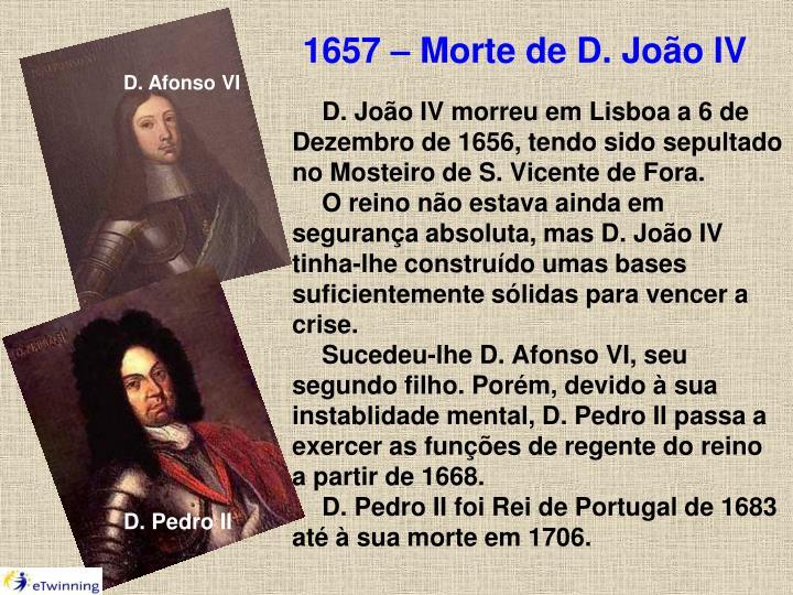 1657 – Morte de D. João IV