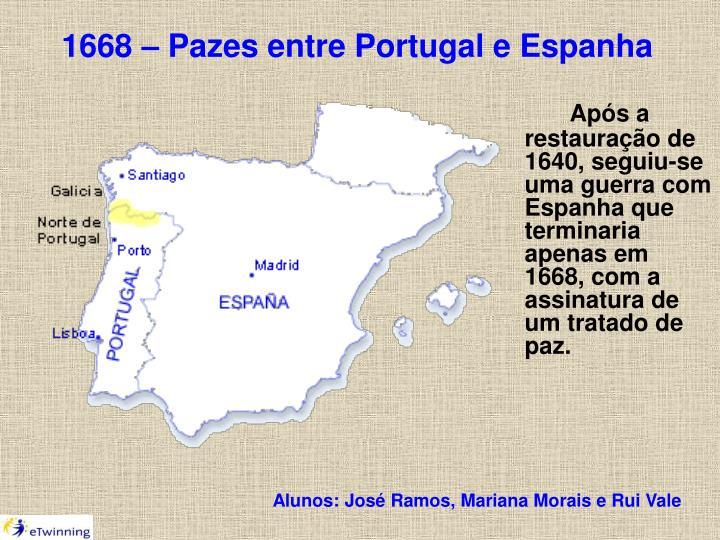 1668 – Pazes entre Portugal e Espanha