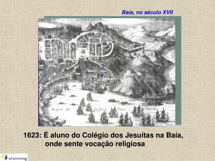 Baía, no século XVII