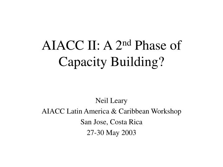 aiacc ii a 2 nd phase of capacity building n.