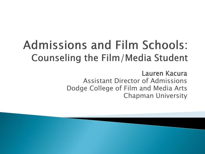 admissions and film schools counseling the film media student n.