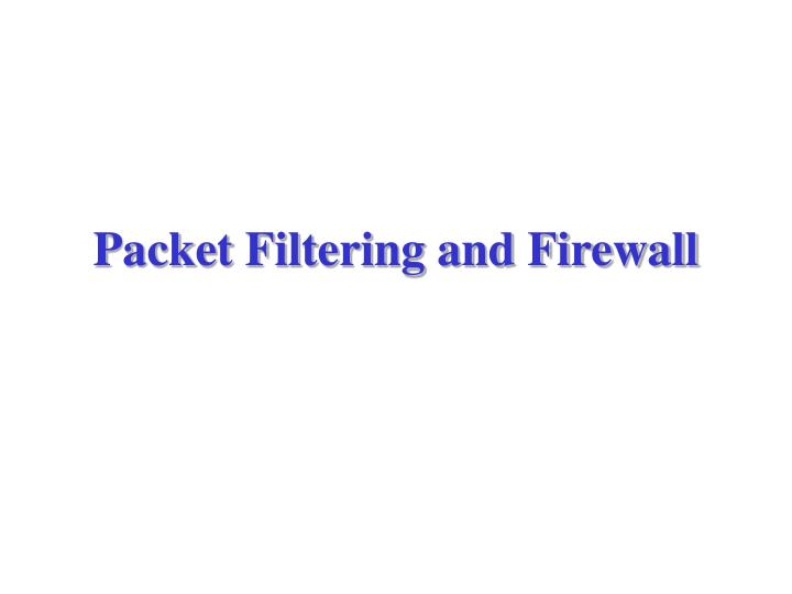 packet filtering and firewall n.