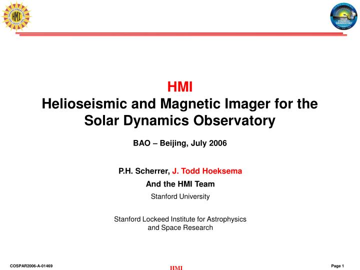 hmi helioseismic and magnetic imager for the solar dynamics observatory bao beijing july 2006 n.
