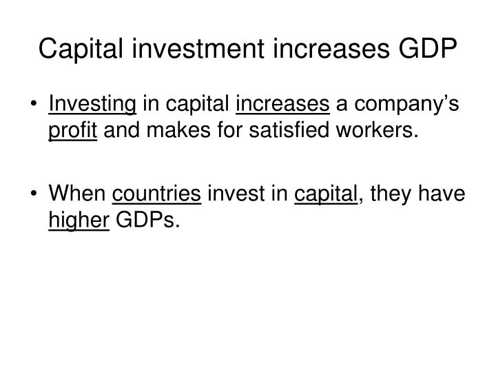 Capital investment increases GDP