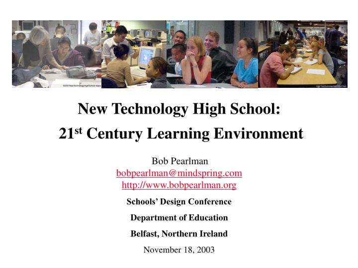 new technology high school 21 st century learning environment n.