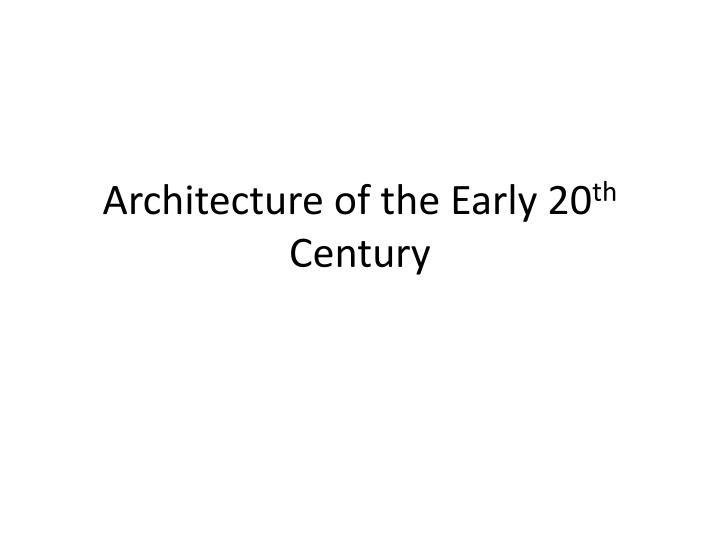 architecture of the early 20 th century n.