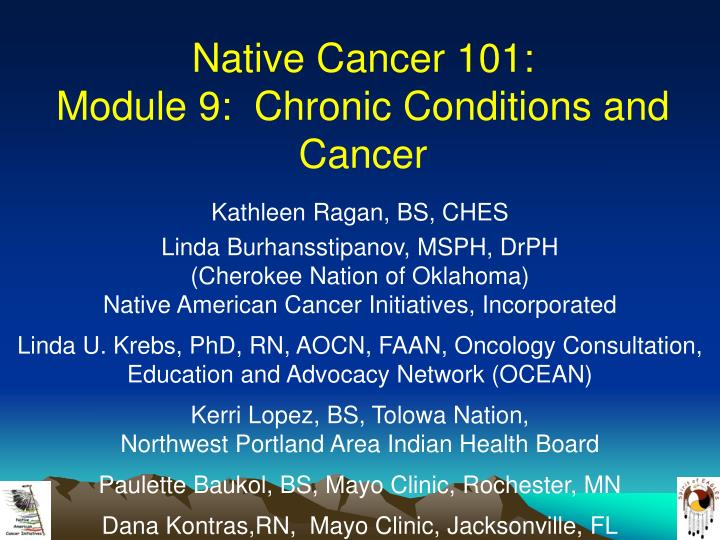 native cancer 101 module 9 chronic conditions and cancer n.