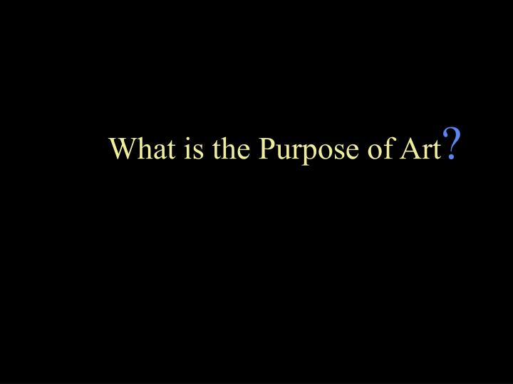 What is the Purpose of Art