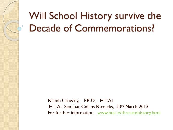 will school history survive the decade of commemorations n.